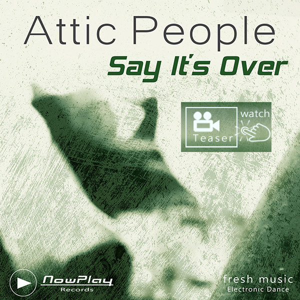 House - Attic People -Say Its Over