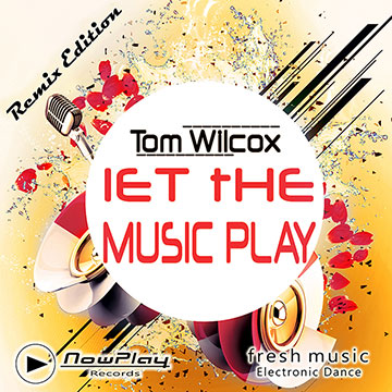 Tom Wilcox - Let the music play - Remix Edition